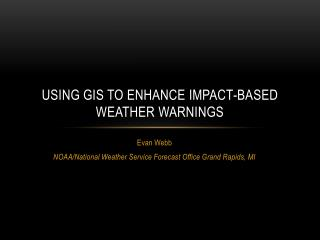 Using GIS to Enhance Impact-Based Weather Warnings