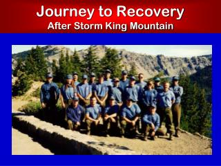 Journey to Recovery  After Storm King Mountain