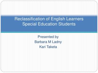 Reclassification of English Learners Special Education Students