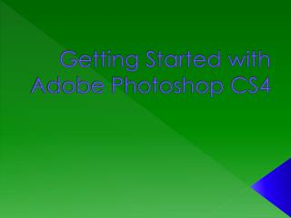 Getting Started with Adobe Photoshop CS4