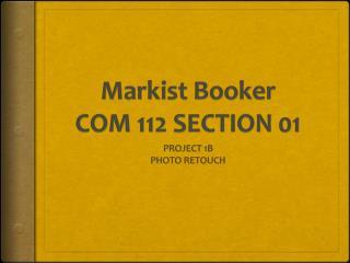 Markist  Booker COM 112 SECTION 01
