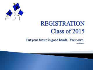 REGISTRATION Class of 2015