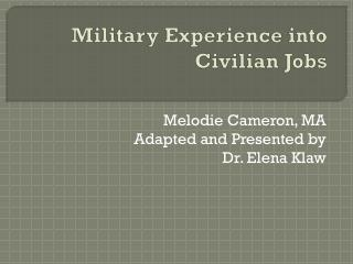 Military Experience into Civilian  Jobs