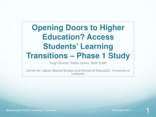 Opening Doors to Higher Education? Access Students� Learning Transitions � Phase 1 Study