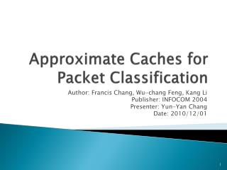 Approximate Caches for Packet Classification