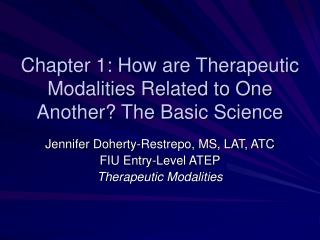Chapter 1: How are Therapeutic Modalities Related to One Another The Basic Science