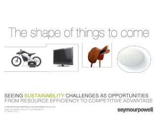 SEEING  SUSTAINABILITY  CHALLENGES AS OPPORTUNITIES