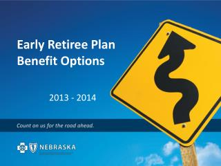 Early Retiree Plan Benefit Options