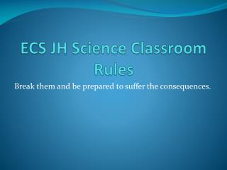 ECS JH Science Classroom Rules