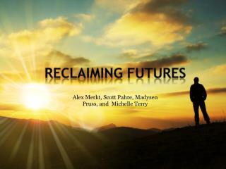 Reclaiming Futures