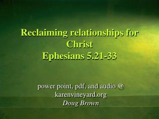 Reclaiming relationships for Christ Ephesians 5.21-33