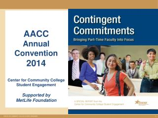 AACC  Annual Convention  2014 Center for Community College Student Engagement Supported by