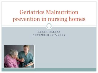 Geriatrics Malnutrition prevention in nursing homes