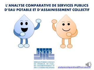 L'ANALYSE COMPARATIVE DE SERVICES PUBLICS  D'EAU POTABLE ET D'ASSAINISSEMENT COLLECTIF