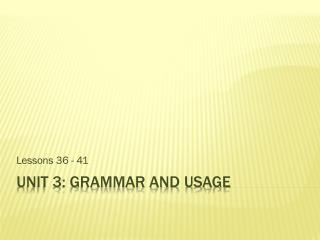 Unit 3: Grammar and Usage