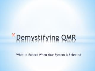 Demystifying QMR