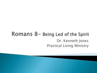 Romans 8-  Being Led of the Spirit
