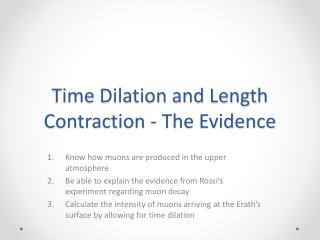Time Dilation and Length Contraction - The Evidence