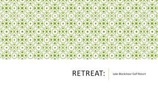 Retreat:
