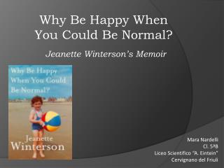 Why Be Happy When You Could Be Normal? Jeanette Winterson's Memoir