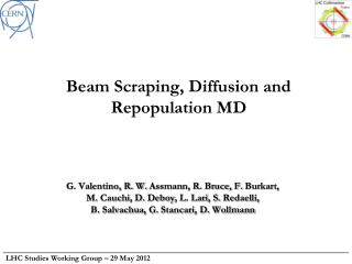Beam Scraping, Diffusion and Repopulation MD