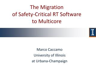 The Migration of  Safety-Critical  RT Software  to Multicore