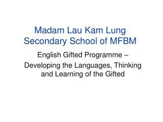 Madam Lau Kam Lung Secondary School of MFBM
