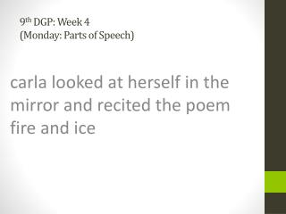 9 th  DGP: Week 4 (Monday: Parts of Speech)