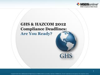 GHS & HAZCOM  2012  Compliance Deadlines: Are You Ready?