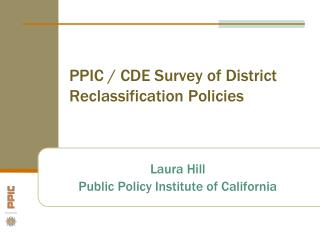 PPIC / CDE Survey of District Reclassification Policies