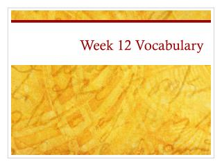 Week 12 Vocabulary