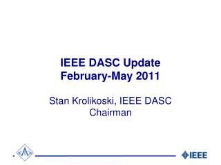 IEEE DASC Update February-May 2011