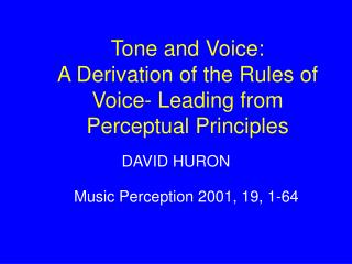 Tone and Voice:  A Derivation of the Rules of Voice- Leading from Perceptual Principles