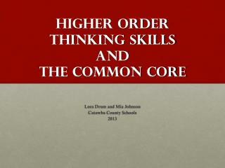 Higher order thinking Skills  and  the Common Core