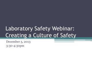 Laboratory Safety Webinar: Creating a Culture of Safety