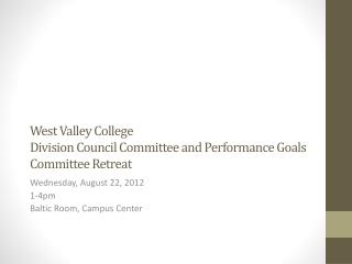 West Valley College Division Council Committee and Performance Goals Committee Retreat