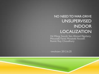 No Need to War-Drive Unsupervised Indoor Localization