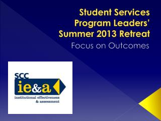 Student Services  Program Leaders' Summer 2013 Retreat