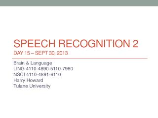 Speech recognition 2 DAY 15 – Sept 30, 2013