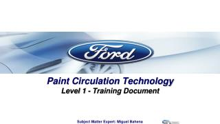 Paint Circulation  Technology Level 1 - Training  Document