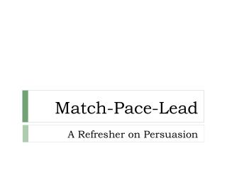 Match-Pace-Lead