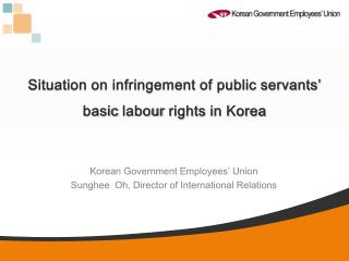 Situation on infringement of public servants'  basic  labour  rights in Korea