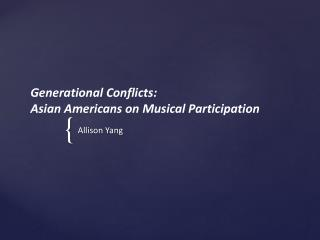 Generational Conflicts: Asian Americans on Musical  Participation