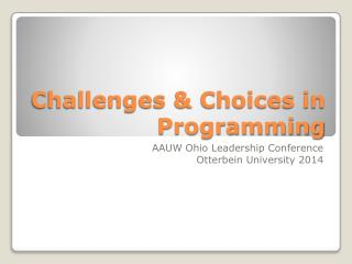 Challenges & Choices in Programming