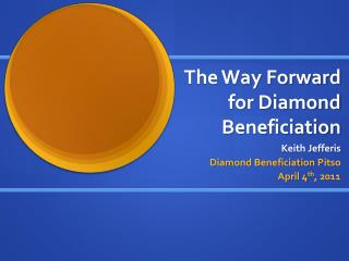 The Way Forward for Diamond Beneficiation