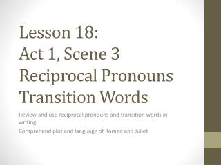 Lesson 18:  Act 1, Scene 3 Reciprocal Pronouns Transition Words