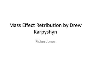 Mass Effect Retribution by Drew Karpyshyn