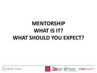 MENTORSHIP WHAT IS IT?  WHAT SHOULD YOU EXPECT?