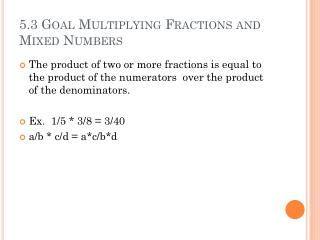 5.3 Goal Multiplying Fractions and Mixed Numbers