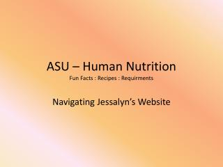 ASU – Human Nutrition Fun Facts : Recipes :  Requirments